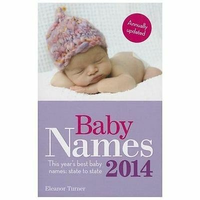 Baby Names 2014 by Eleanor Turner (2013, Paperback)