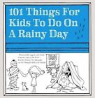 101 Things for Kids to do on a Rainy Day by Dawn Isaac (Paperback, 2015)