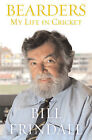 Bearders: My Life In Cricket by Bill Frindall (Hardback, 2006)