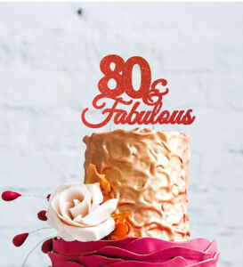 Image Is Loading 80th Birthday Cake Topper 80 Amp Fabulous