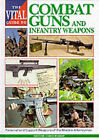 The Vital Guide to Combat Guns and Infantry Weapons by The Crowood Press Ltd (Hardback, 1996)