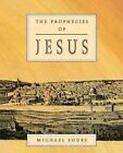 The Prophecies of Jesus by Michael W. Sours (Paperback, 1991)