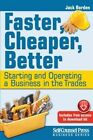 Faster, Cheaper, Better: Starting and Operating a Business in the Trades by Jack Borden (Paperback / softback, 2014)