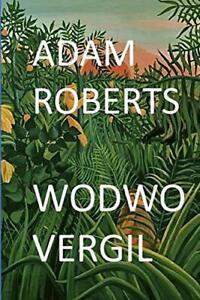 Wodwo Vergil.by Roberts, Adam  New 9780244034771 Fast Free Shipping.#