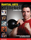The Martial Arts/Kettlebell Connection: Strength-Building Exercises for Superior Results by John Spezzano (Paperback / softback)