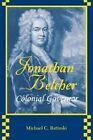 Jonathan Belcher: Colonial Governor by Michael C. Batinski (Paperback, 2014)