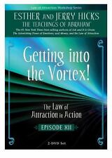 Getting into the Vortex : The Law of Attraction in Action, Episode XII by Jerry Hicks and Esther Hicks (2010, UK-Paperback)