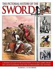The Pictorial History of the Sword by Harvey J. S. Withers (Paperback, 2010)