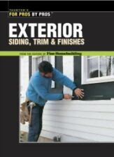 For Pros by Pros: Exterior Siding, Trim and Finishes by Fine Homebuilding Editors (2004, Paperback)
