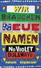 Wir brauchen neue Namen von NoViolet Bulawayo (2014, Gebundene Ausgabe)