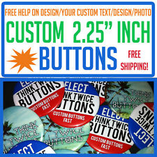 "100 Custom 2.25"" inch Buttons Badge Pins Punk Pinbacks Personalized Political"