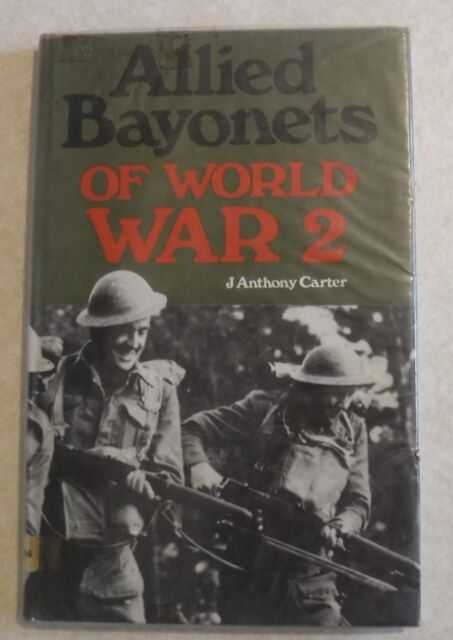 Allied Bayonets of World War II by J.Anthony Carter (Hardback, 1969)