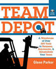 Team Depot: A Warehouse of Over 585 Tools to Reassess, Rejuvenate and Rehabilitate Your Team by Glenn M. Parker (Paperback, 2002)