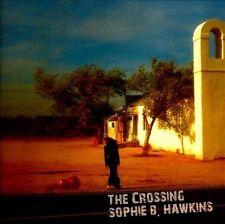 The Crossing * by Sophie B. Hawkins (Singer/Songwriter) (CD, Jun-2012, Trumpet S