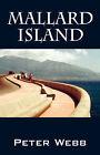 Mallard Island by Peter Webb (Paperback / softback, 2008)