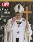 Life Pope Francis: The Vicar of Christ, from Saint Peter to Today by Life Magazine, The Editors of Life (Hardback, 2013)