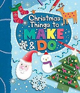 Christmas Things to Make-and-do (Kids Art Series), Igloo Books Ltd, Used; Good B