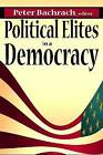 Political Elites in a Democracy by Transaction Publishers (Paperback, 2010)