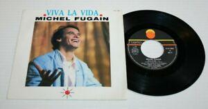 MICHEL FUGAIN 45 TOURS  VIVA LA VIDA   TREMA 410.382 DE 1986