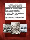 Address to the Citizens of South-Carolina on the Approaching Election of President and Vice-President of the United States. by Gale Ecco, Sabin Americana (Paperback / softback, 2012)