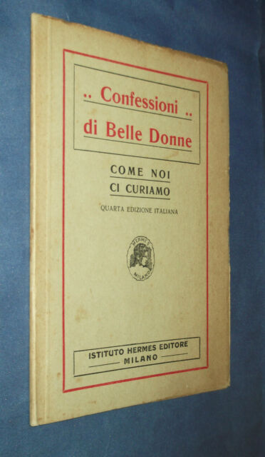 CONFESSIONI DI BELLE DONNE. COME NOI CI CURIAMO. ISTITUTO HERMES EDITORE.