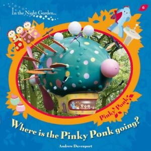(Good)-In The Night Garden: Where is the Pinky Ponk Going? (Paperback)-BBC-14059