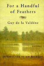 For a Handful of Feathers, de la Valdene, Guy, Good Book