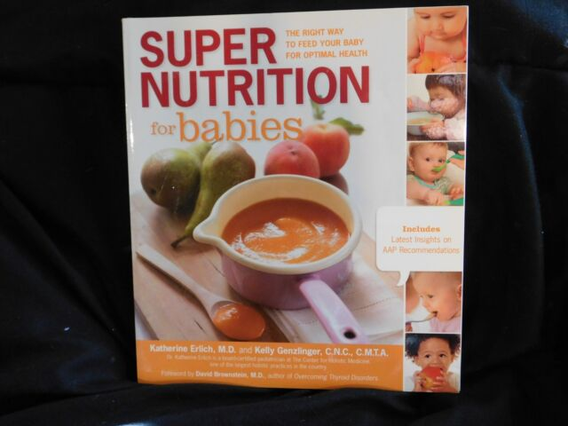 Super Nutrition For Babies The Right Way To Feed Your Baby For