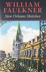 New Orleans Sketches by William Faulkner (Hardback, 2010)