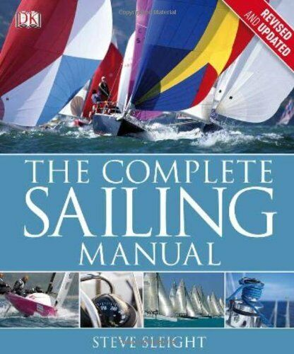 The Complete Sailing Manual  Third Edition By Dk