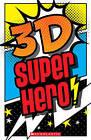 3-D Superhero by Scholastic (Hardback, 2016)