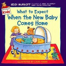 What to Expect When the New Baby Comes Home (What to Expect Kids), Heidi Murkoff