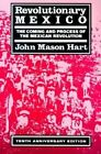 Revolutionary Mexico: The Coming and Process of the Mexican Revolution by Jason M. Hart (Paperback, 1997)