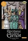The Importance of Being Earnest the Graphic Novel: Original Text by Oscar Wilde (Paperback / softback, 2014)
