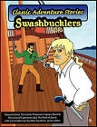 Classic Adventure Stories: Swashbucklers by Defiant Publishing LLC (Paperback / softback, 2008)