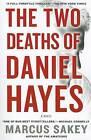 The Two Deaths of Daniel Hayes by Marcus Sakey (Paperback / softback)