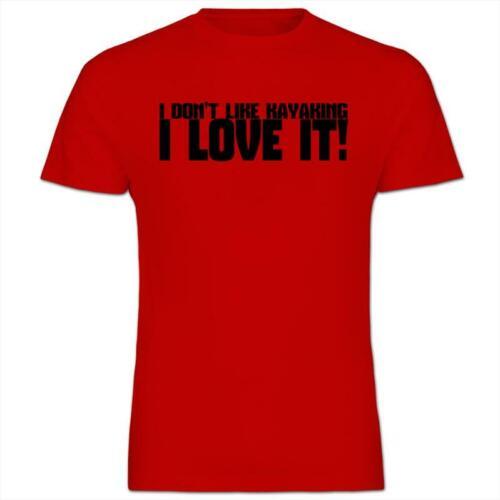Kids Boy Girl T-Shirt I Don/'t Like Kayaking I LOVE It
