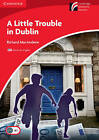 Little Trouble in Dublin Level 1 Beginner/Elementary American English Edition by Richard MacAndrew (Paperback, 2010)
