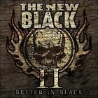 II: Better in Black * by The New Black (CD, Jan-2011, AFM Records)