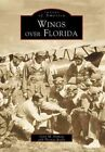 Wings over Florida by Lynn M. Homan, Thomas Reilly (Paperback, 1999)