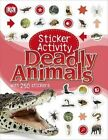 Sticker Activity Deadly Animals by DK (Paperback, 2014)