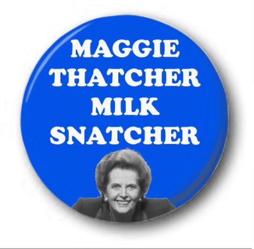 "MAGGIE THATCHER MILK SNATCHER Novelty Cute Tory 25mm 1/"" Button Badge"
