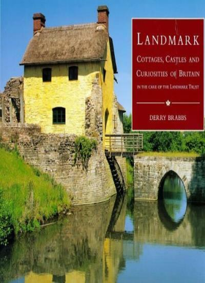 Landmark: Cottages, Castles and Curiosities of Britain (Country),Derry Brabbs