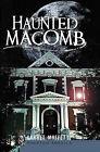 Haunted Macomb by Garret Moffett (Paperback / softback, 2010)