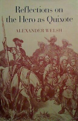 Reflections on the Hero As Quixote by Welsh, Alexander