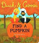 Duck and Goose Find a Pumpkin by Tad Hills (Board book, 2015)