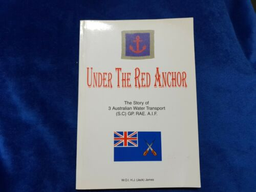 WW2 BOOK UNDER THE RED ANCHOR WATER TRANSPORT DIVISION BY W JAMES