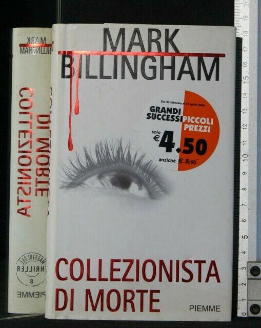 COLLEZIONISTA DI MORTE. Mark Billingham. Piemme.