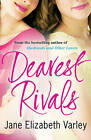 Dearest Rivals by Jane Elizabeth Varley (Paperback, 2009)