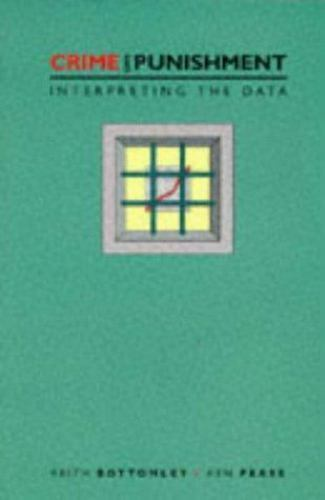 Crime and Punishment : Interpreting the Data Paperback A. Keith Bottomley